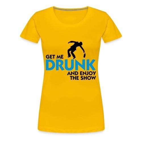 Get me drunk - Women's Premium T-Shirt