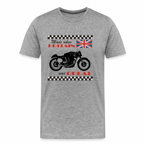 Made when Britain was Great - Premium T-skjorte for menn