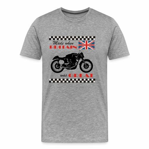 Made when Britain was Great - Men's Premium T-Shirt
