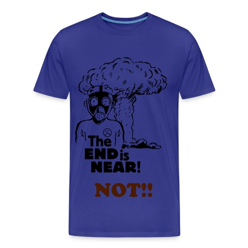 the end is near  - Herre premium T-shirt