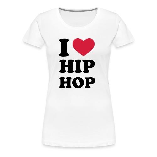 I love HipHop / Girlieshirt Weiss - Frauen Premium T-Shirt