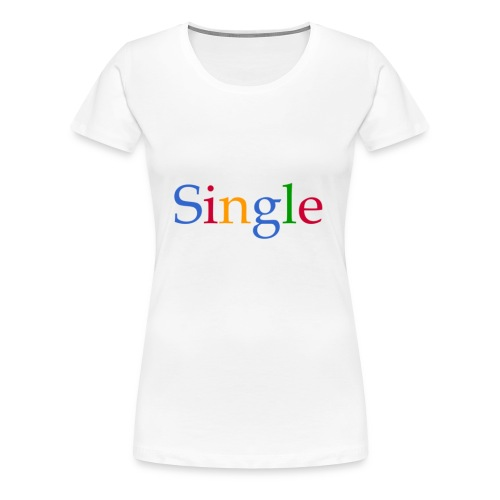 Single - Vrouwen Premium T-shirt