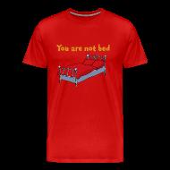 T-Shirts ~ Männer Premium T-Shirt ~ Not bed
