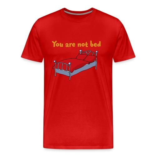 Not bed - Männer Premium T-Shirt