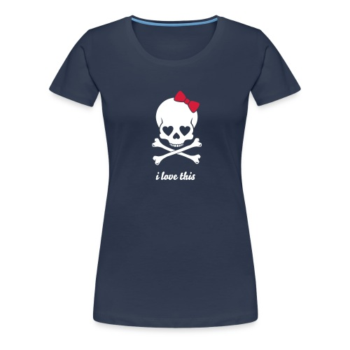 Maglietta Premium da donna - teschio,skull,i love this,cute