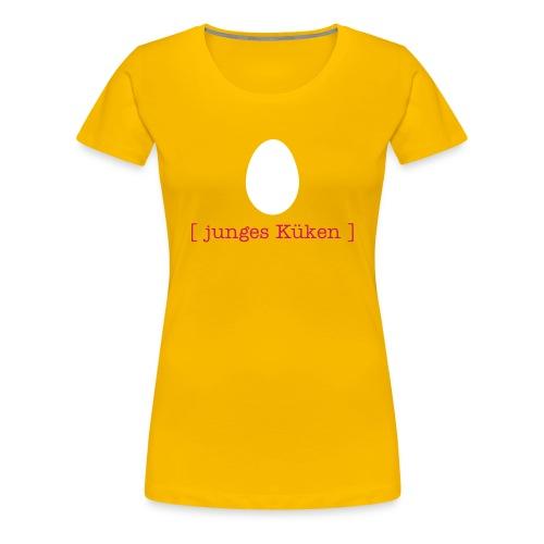 Girlie Shirt junges Küken Ei Ostern Tiershirt Shirt Tiermotiv - Frauen Premium T-Shirt