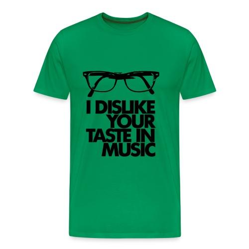 Dislike Your Music - Männer Premium T-Shirt