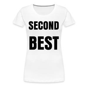 'SECOND BEST' womens t-shirt - Women's Premium T-Shirt