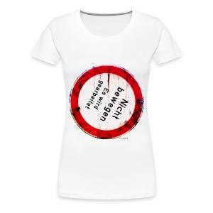 Nicht bewegen, es wird gearbeitet - Frauen Premium T-Shirt