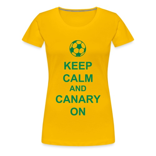 Norwich City womens - Keep Calm and Canary On - Women's Premium T-Shirt