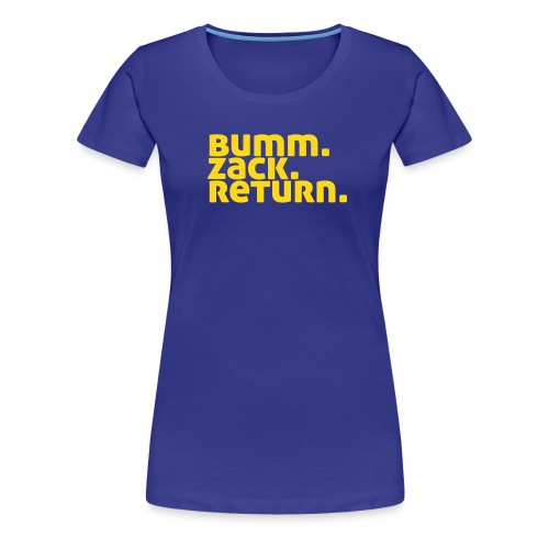 Bumm Zack Return for Girls - Frauen Premium T-Shirt