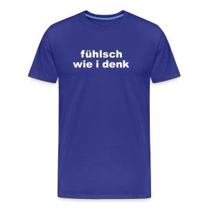 Basic-Shirt Männer white fühlsch wie i denk - Männer Premium T-Shirt