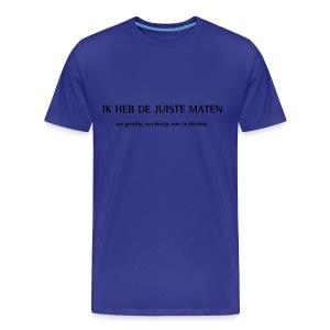 Ik heb de juiste maten om gezellig een biertje mee te drinken - Mannen Premium T-shirt