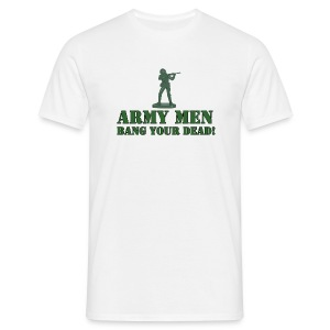 Army Men - Bang Your Dead - Men's T-Shirt