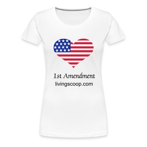 1st Amendment livingscoop.com - Women's Premium T-Shirt