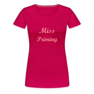 Miss Priming - Women's Premium T-Shirt