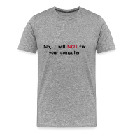 T-Shirts ~ Men's Premium T-Shirt ~ No, I will not fix your computer