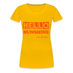 Hello Sunshine. - Women's Premium T-Shirt