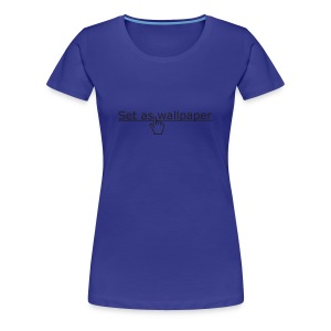 Set as wallpaper - Vrouwen Premium T-shirt