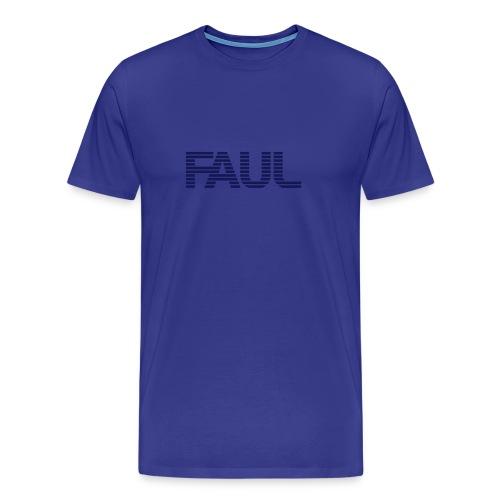 F.A.U.L. plain - Männer Premium T-Shirt