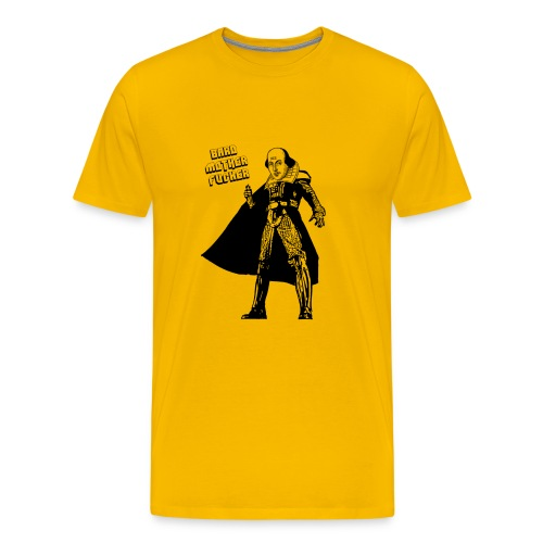 Bard Mother F* - Men's Premium T-Shirt