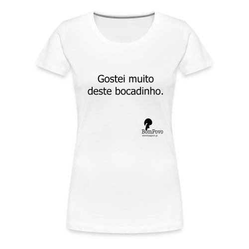 Gostei muito deste bocadinho. - Women's Premium T-Shirt