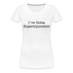 Super Injunction T-Shirt - Women's Premium T-Shirt