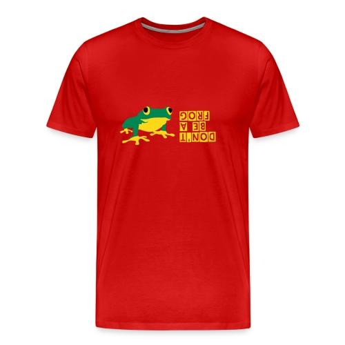 DON'T BE A FROG - Männer Premium T-Shirt