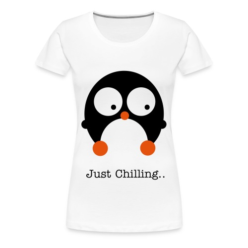 Just Chilling.. - Women's Premium T-Shirt