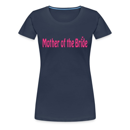 Mother of the Bride Fitted T Shirt - Women's Premium T-Shirt