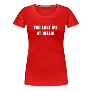 HELLO...Goodbye - Women's Premium T-Shirt