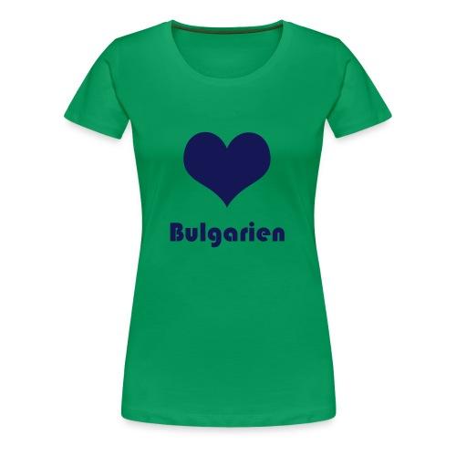 ♥ Bulgarien - Frauen Premium T-Shirt