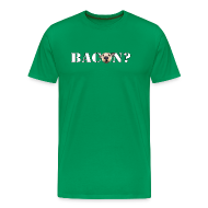 T-Shirts ~ Men's Premium T-Shirt ~ BACON?