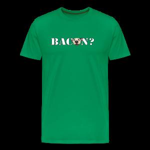BACON? - Men's Premium T-Shirt