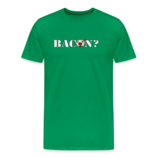 BACON? - Men's Premium T-Shirt