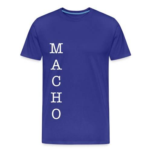 Macho - Men's Premium T-Shirt