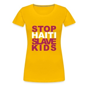 Girlieshirt Stop haiti slave kids 02© by kally ART® - Frauen Premium T-Shirt