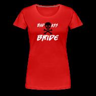 T-Shirts ~ Women's Premium T-Shirt ~ Funny Hen Party Shirt - Bad Ass Bride