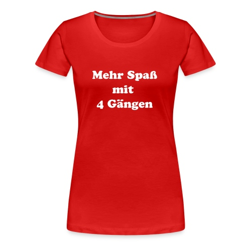 Girly T-Shirt mit Tölter Spruch - Frauen Premium T-Shirt