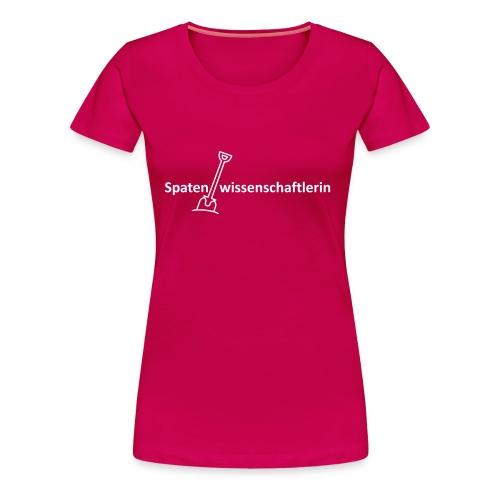 T-Shirt Spatenwissenschaftlerin - Frauen Premium T-Shirt