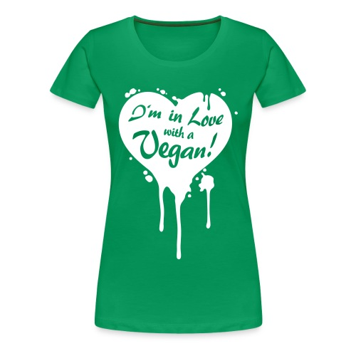 Womens - I'm in Love with a Vegan! - Frauen Premium T-Shirt