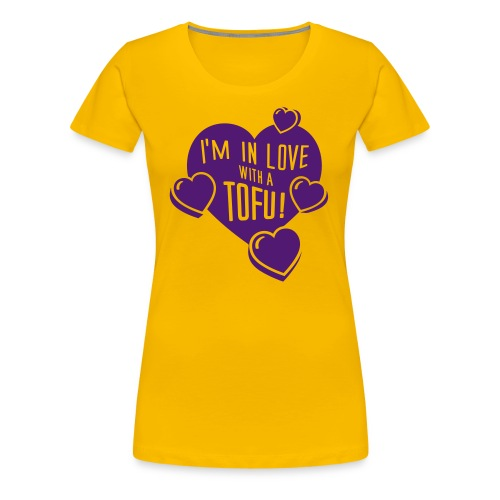 Womens - I'm in Love with a TOFU! - Frauen Premium T-Shirt
