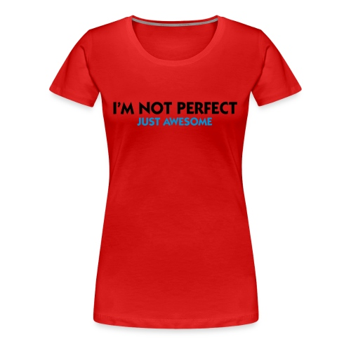 i'm not perfect dame  JH-Deizegn - Dame premium T-shirt