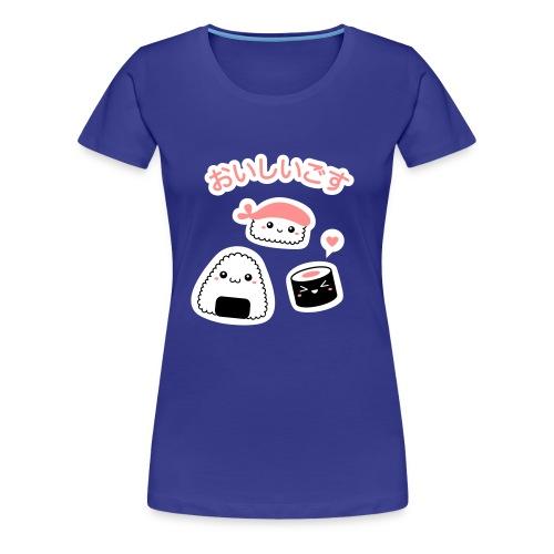 Oishii Sushi! - Frauen Premium T-Shirt