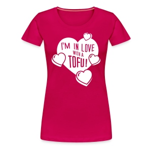 Womens - I'm in Love with a TOFU! - Frauen Premium T-Shirt