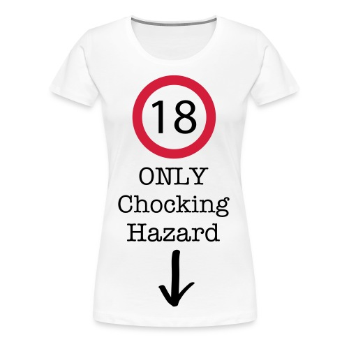 Chocking Hazard - Women's Premium T-Shirt