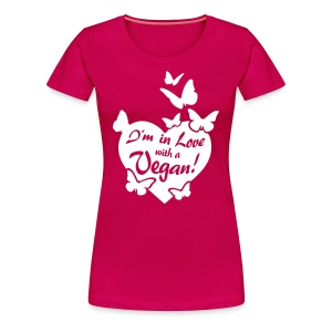 Womens - I'm in Love with a Vegan! - BF - Frauen Premium T-Shirt
