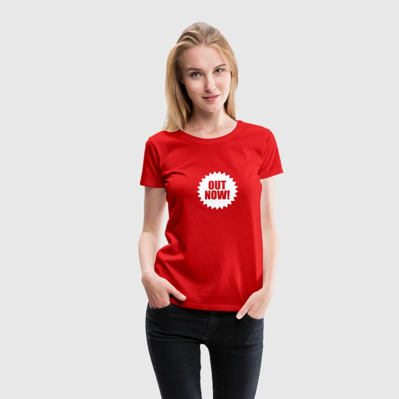 Out now | neu | brandneu | heiss | entbunden T-Shirts - Frauen Premium T-Shirt