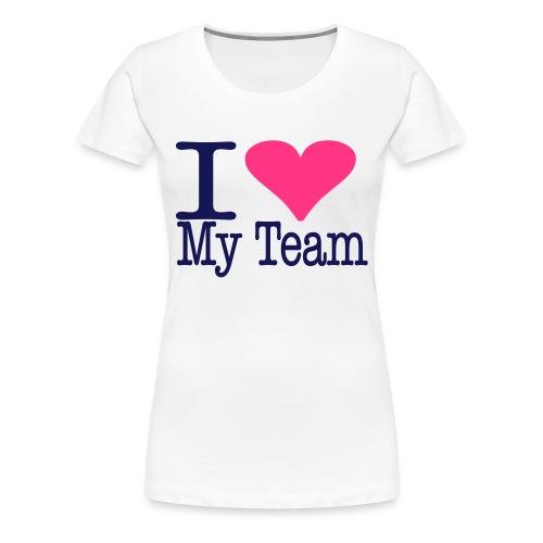I love my Team - Frauen Premium T-Shirt