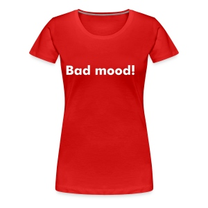 Mood of the day T-shirt - Maglietta Premium da donna